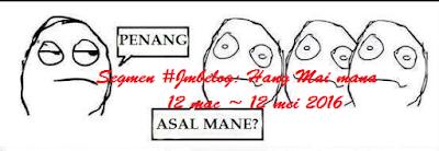 Segmen #JMBELOG : Hang Mai Mana?