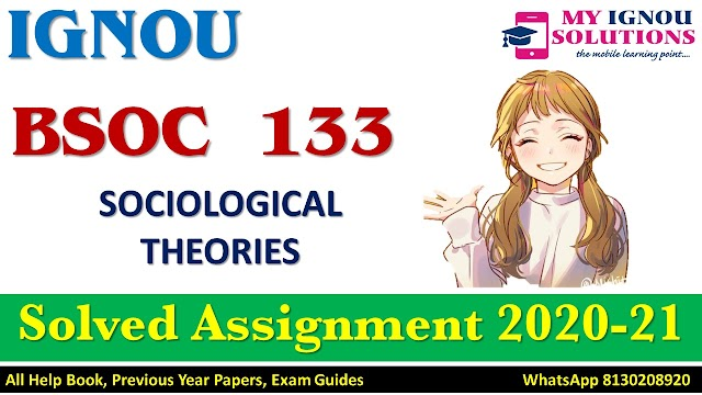 BSOC 133 SOCIOLOGICAL THEORIES Solved Assignment 2020-21