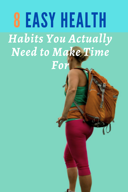 8 Easy Health Habits You Actually Need to Make Time For