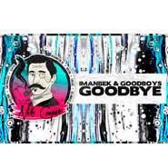 Goodbye – Imanbek, Goodboys