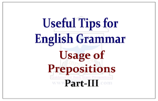 Useful Tips about English Grammar- Usage of Prepositions