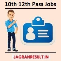 10th/12th Pass Sarkari Job 2021 » सरकारी भर्ती Apply 27,332 Jobs 10th/12th Pass 2021