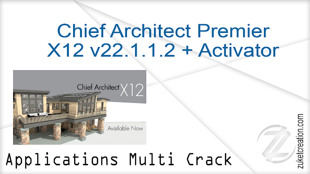 Chief Architect Premier X12 v22.1.1.2 + Activator
