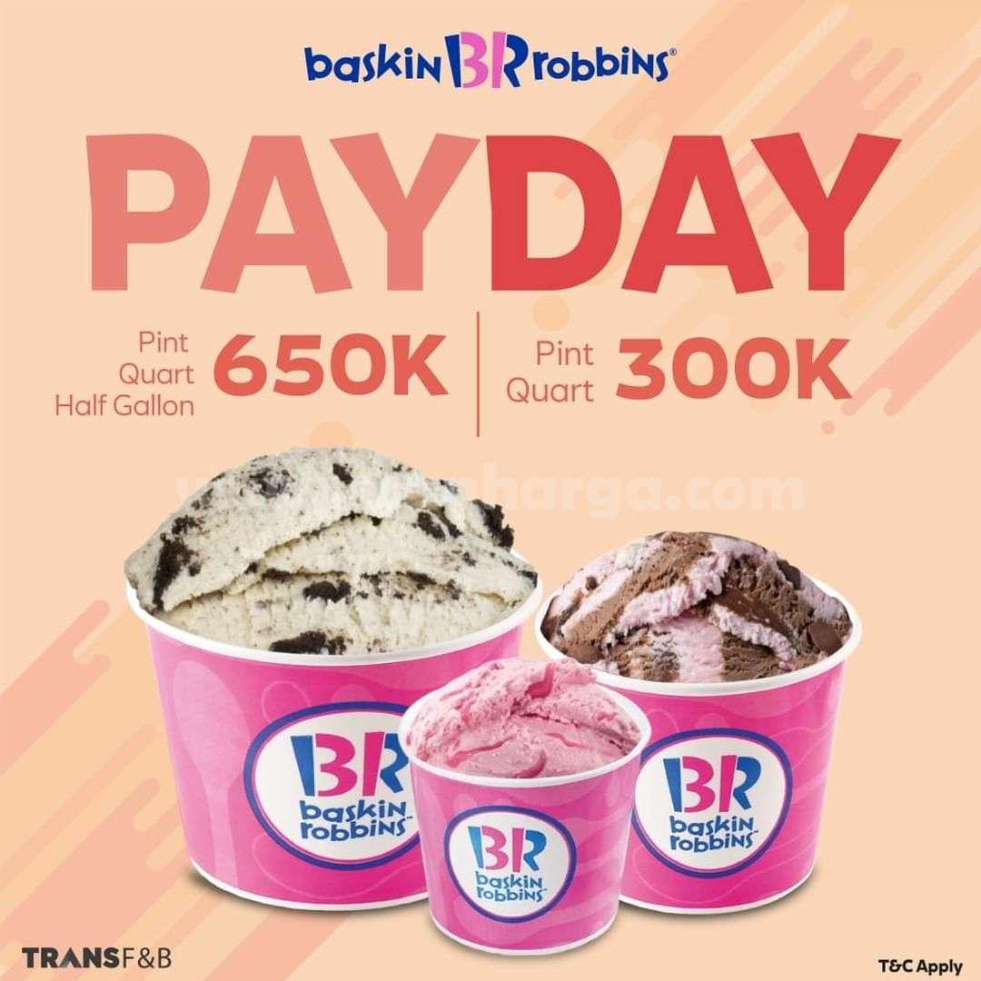 Promo Baskin Robbins Payday - harga paket Ice Cream mulai 300K