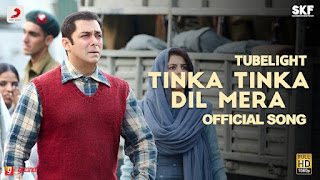 Tinka Tinka Dil Mera – HD Video song from movie Tubelight – Salman Khan