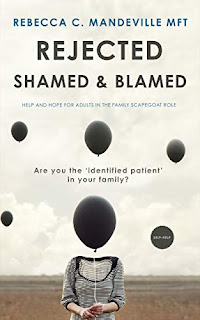 Rejected, Shamed, and Blamed - a self-help guide for adults in the 'family scapegoat' role non-fiction book promotion by Rebecca C. Mandeville MFT