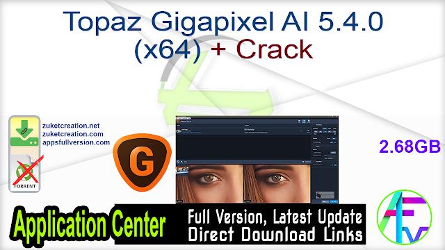 Topaz Gigapixel AI 5.4.0 (x64) + Crack