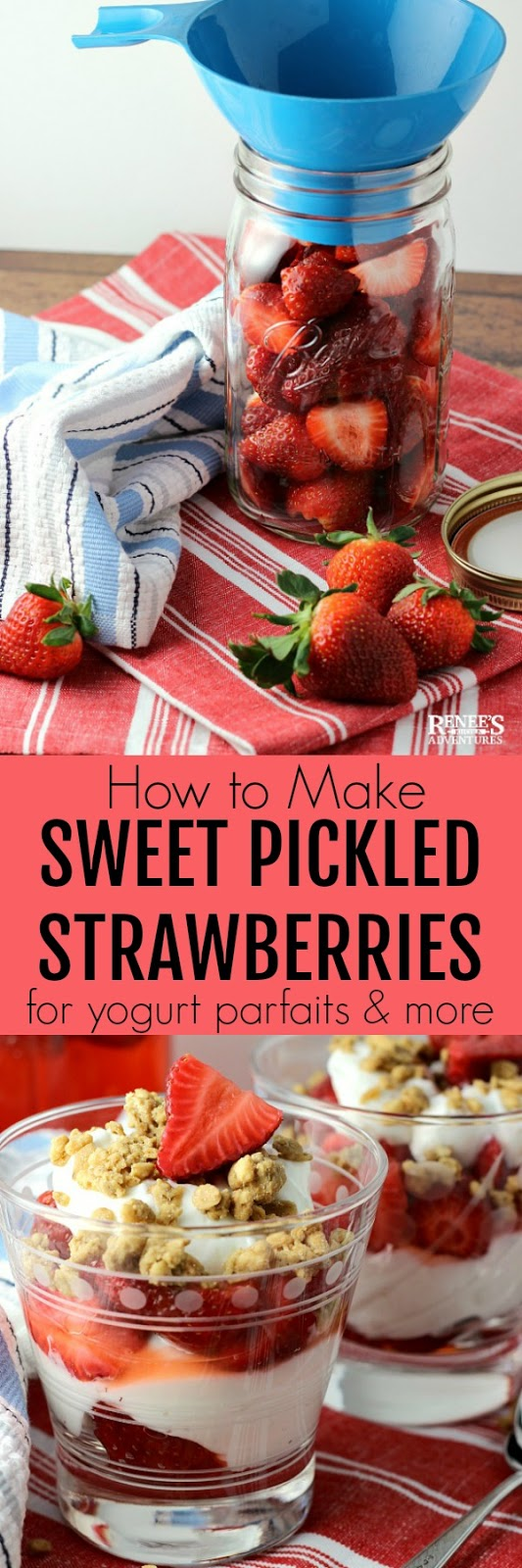 How to pickle strawberries and use them in a Yogurt Parfait pin for Pinterest with two images of pickled strawberries and yogurt parfaits