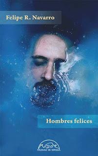 """Hombres felices"" - Felipe R. Navarro"