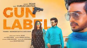 Gun Label (Full Video) Jigar Ft Gurlej Akhtar | Ginni Kapoor | Mp4 HD Download free