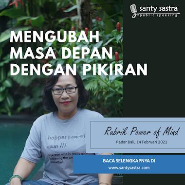 Rubrik Power of Mind Radar Bali : Mengubah Masa Depan Dengan Pikiran