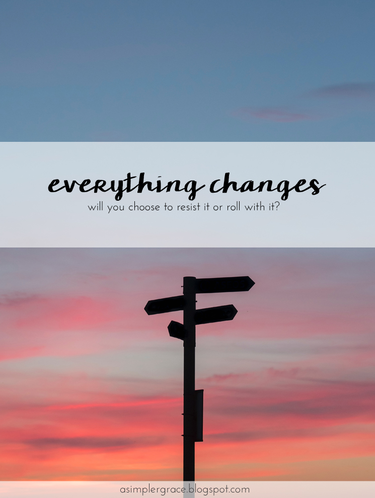 Will you resist change or roll with it? #change #essays #livingwell