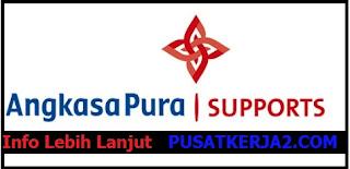 Loker Terbaru D3 PT Angkasa Pura Support November 2019