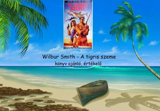 Wilbur Smith A tigris szeme könyv ajánló, értékelő
