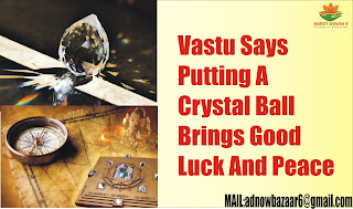 Vastu Says Putting A Crystal Ball Brings Good Luck And Peace