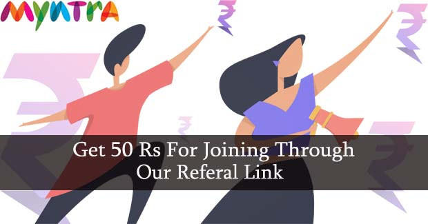 50rs For Joining Only Through Referral Link on Myntra - Limited time Offer