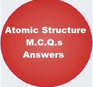 Atomic Structure M.C.Q. Answers