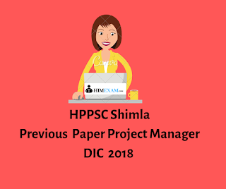 HPPSC Shimla-Previous  Paper Project Manager DIC 2018