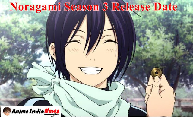 Noragami Season 3 Release Date, Storyline And Trailer Details And More