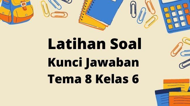Kunci Jawaban Tema 8 Kelas 6 Halaman 16