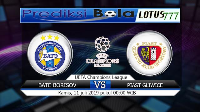PREDIKSI  BATE BORISOV VS PIAST GLIWICE  KAMIS 11 JULI 2019