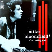 michael bloomfield - I'm cutting out (1964-1965)