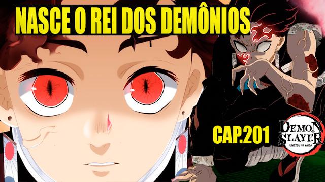 Kimetsu no Yaiba 201 - NASCE O REI DOS DEMÔNIOS!