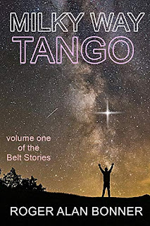 Milky Way Tango - a science fiction/adventure book by Roger Alan Bonner