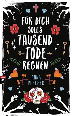 Für dich soll`s tausend Tode regnen von Anna Pfeffer