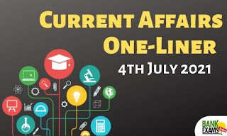 Current Affairs One-Liner: 4th July 2021