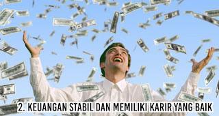 Keuangan Stabil Dan Memiliki Karir Yang Baik