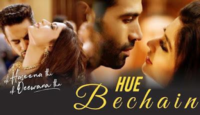 Hue Bechain Lyrics - Ek Haseena Thi Ek Deewana Tha | Yaseer Desai, Palak Muchhal