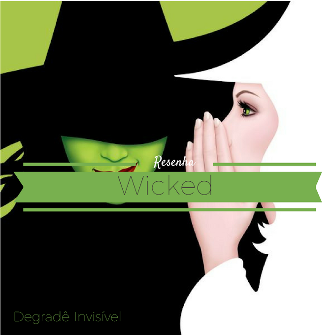 Resenha: Wicked - The Life and Times of the Wicked Witch of the West por Gregory Maguire