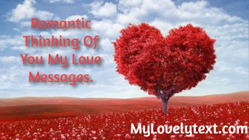 Romantic Thinking Of You My Love Messages