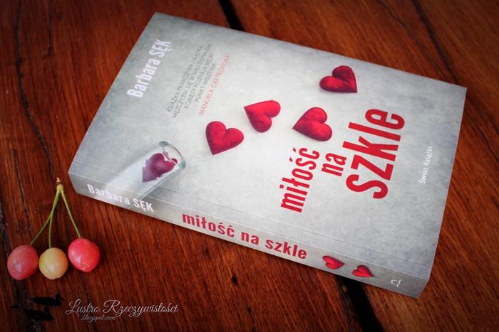 Miłość na szkle – Barbara Sęk. Nieśmieszna opowieść o seksie pod kontrolą.