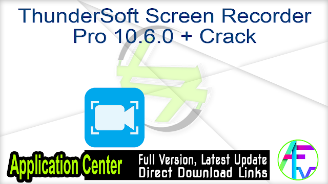 ThunderSoft Screen Recorder Pro 10.6.0 + Crack