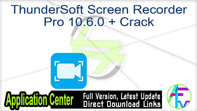 ThunderSoft Screen Recorder Pro 10.6.0 + Crack
