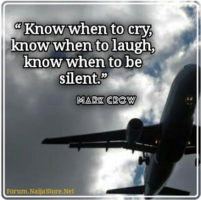 Mark Crow: Know when to cry, know when to laugh, know when to be silent - Quotes
