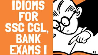 useful idioms for ssc cgl,USEFUL ENGLISH IDIOMS FOR SSC CGL BANK EXAMS,idioms and phrases,english lesson,ssc cgl,ibps,ssc cgl english,english for ssc cgl,learn english,english is easy with rb,useful english idioms,rajdeep banerjee teacher,ssc,ssc english,ssc cgl english preparation,ssc cgl english classes,ssc cgl english idioms and phrases,ssc cgl exam preparation,rb sir,bank english classes