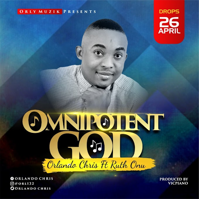 Omnipotent God by Orlando Chris ft Ruth Onu prod by vicpiano