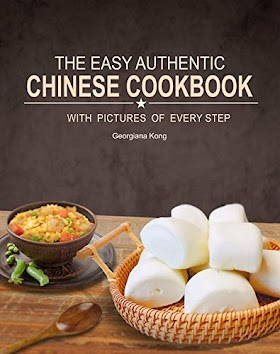 The Easy Authentic Chinese Cookbook with Pictures of Every Step