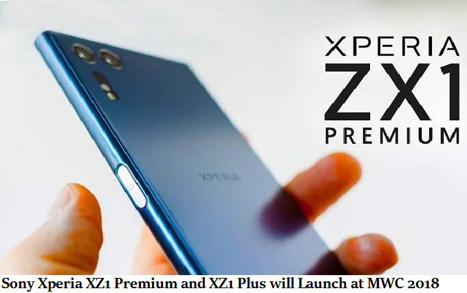 Sony Xperia XZ1 Premium and XZ1 Plus will Launch at MWC 2018