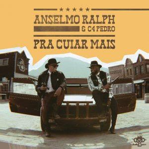 Anselmo Ralph & C4 Pedro - Pra Cuiar Mais.