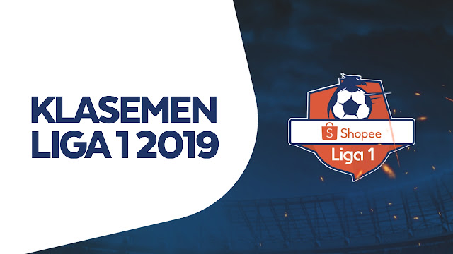 Klasemen terbaru liga 1 2019 dan daftar top scrores liga 1 2019