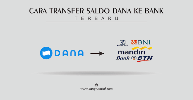 Cara Transfer Saldo DANA ke Bank Terbaru 2020