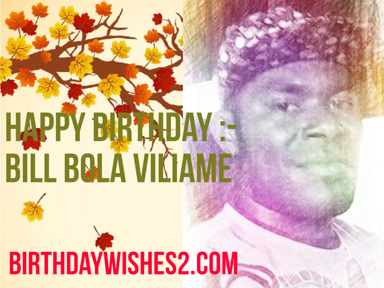 Happy birthday Dear Bill Bola Viliame Birthday Wishes