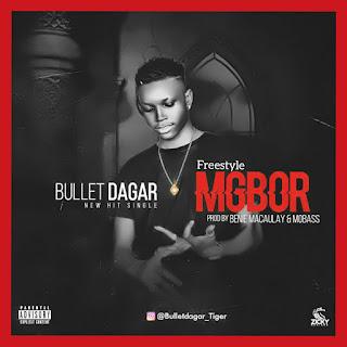 Bullet Dagar – Mgbor