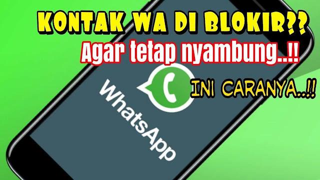 Cara Mudah Membuka Whatsapp yang Diblokir Teman