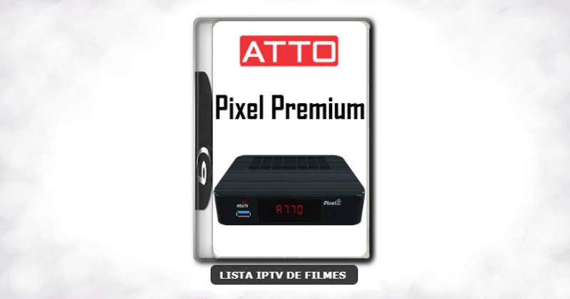 Atto Pixel Premium Nova Atualização Melhorias na estabilidade do sistema V212