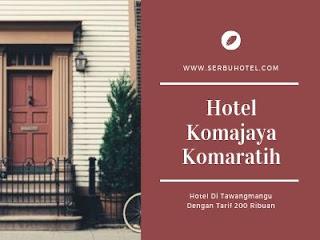 Hotel Komajaya Komaratih, Hotel Di Tawangmangu Dengan Tarif 200 Ribuan